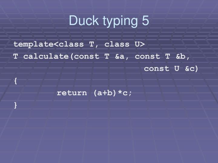 Duck typing 5