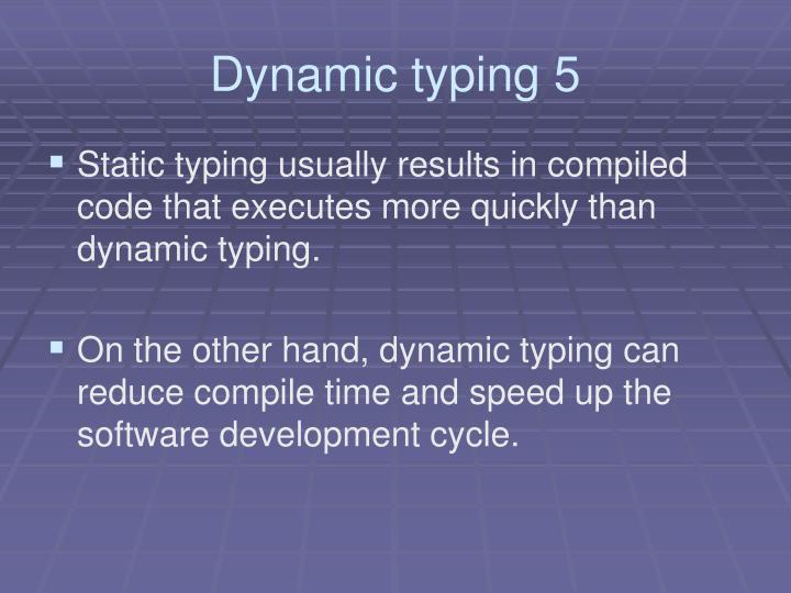 Dynamic typing 5