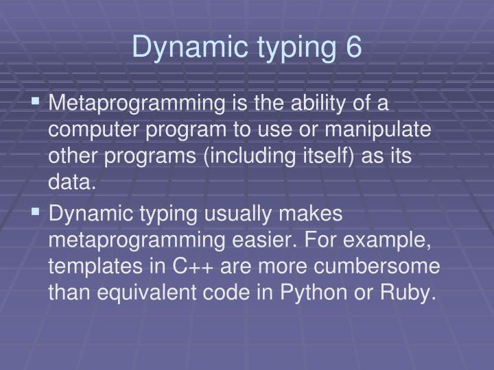 Dynamic typing 6