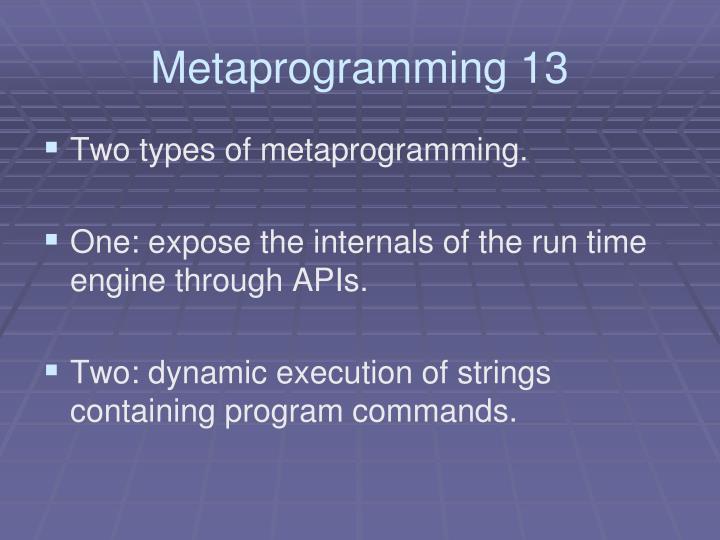 Metaprogramming 13