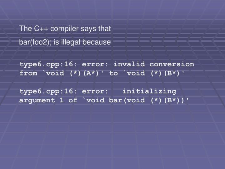 The C++ compiler says that