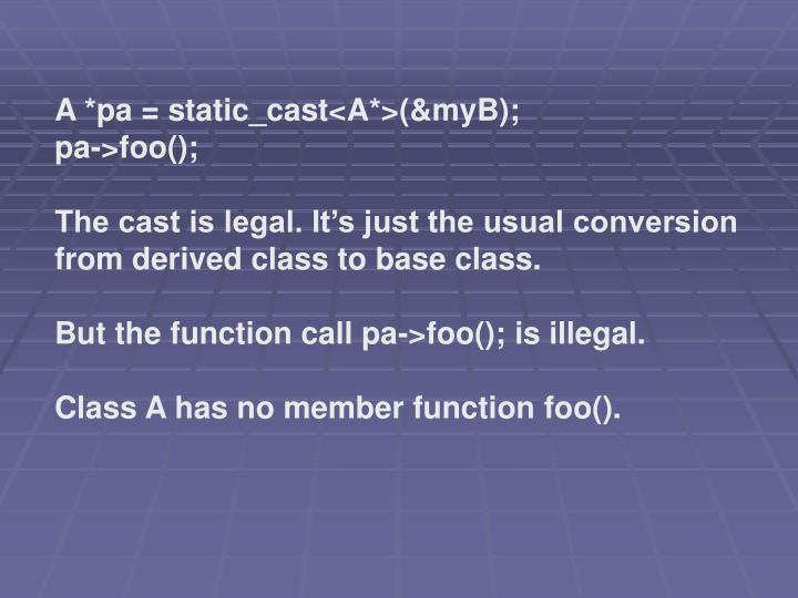 A *pa = static_cast<A*>(&myB);