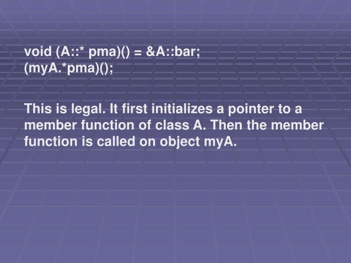 void (A::* pma)() = &A::bar;