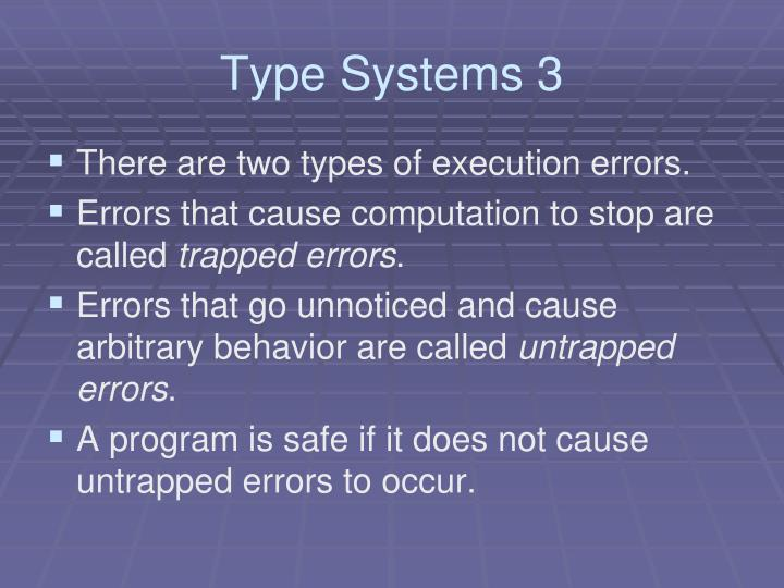 Type Systems 3