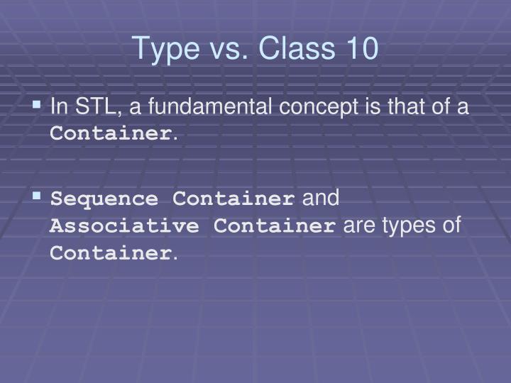 Type vs. Class 10