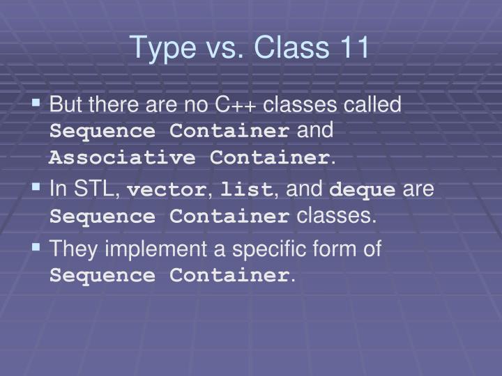 Type vs. Class 11