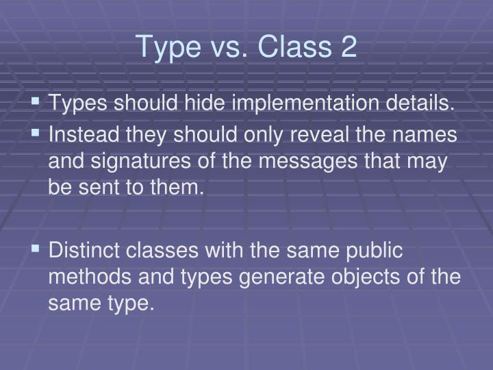 Type vs. Class 2