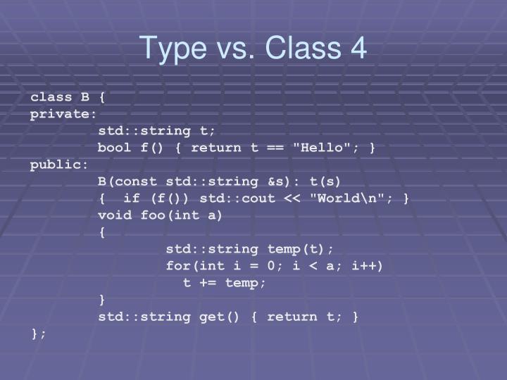 Type vs. Class 4