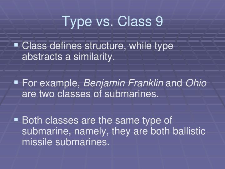 Type vs. Class 9