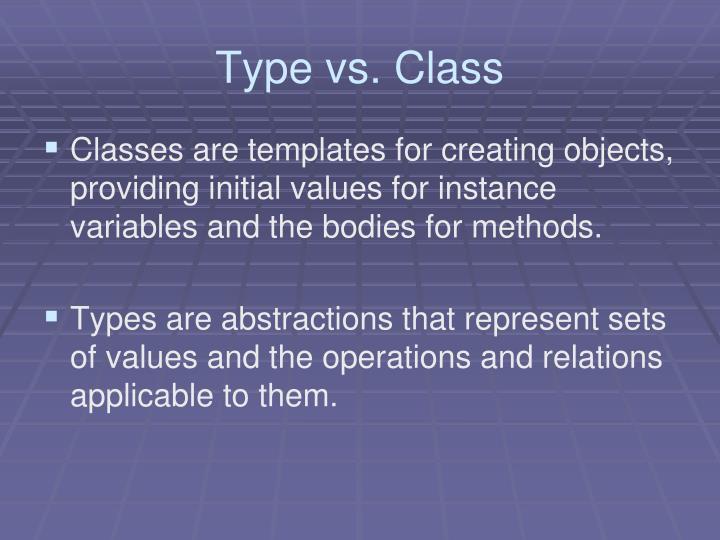 Type vs. Class