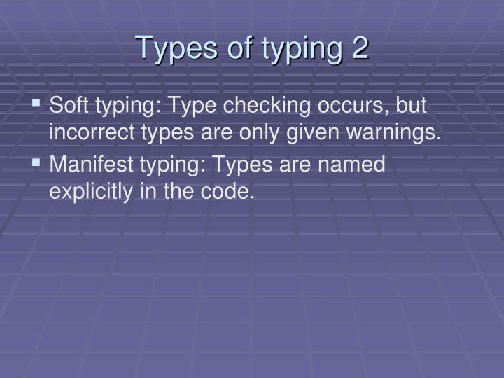 Types of typing 2