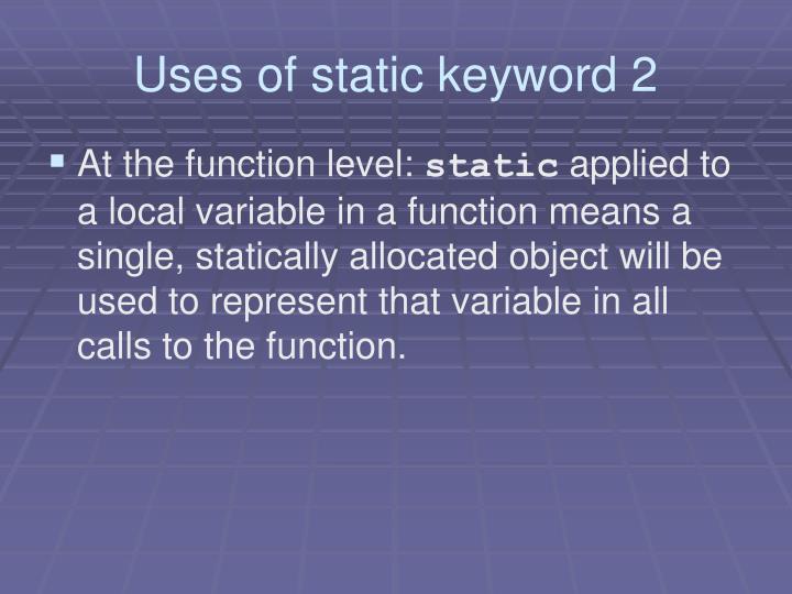 Uses of static keyword 2