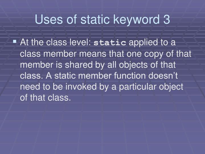 Uses of static keyword 3