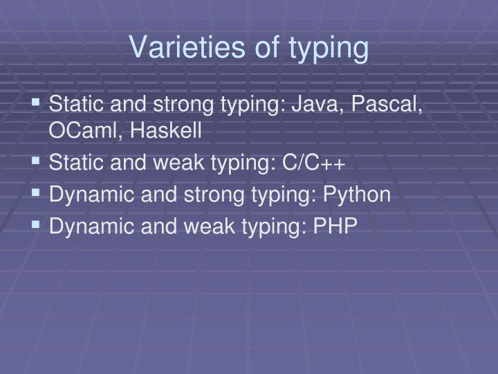Varieties of typing
