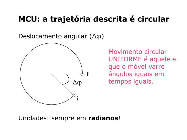 MCU: a trajetória descrita é circular
