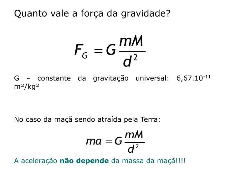 Quanto vale a força da gravidade?