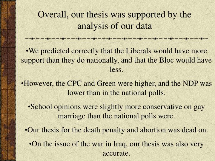 Overall, our thesis was supported by the analysis of our data