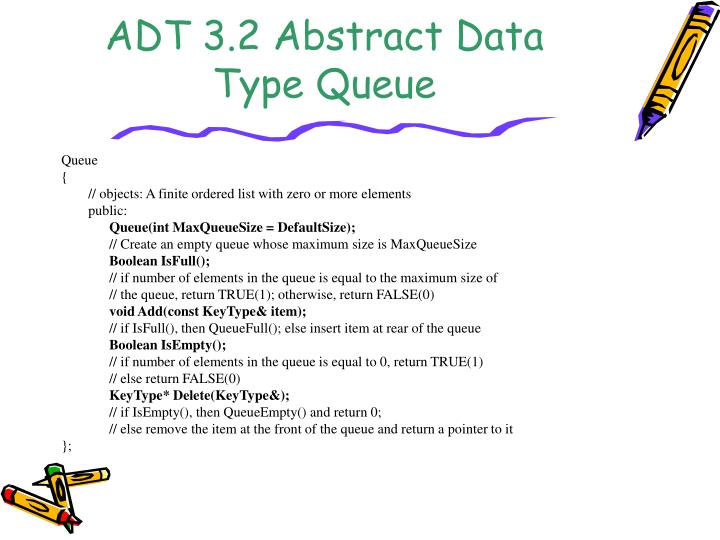 ADT 3.2 Abstract Data Type Queue