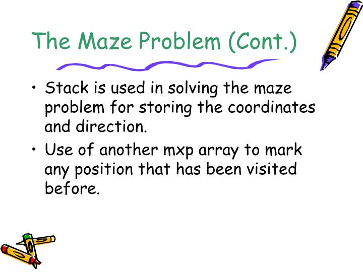 The Maze Problem (Cont.)