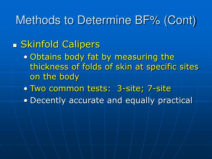 Methods to Determine BF% (Cont)
