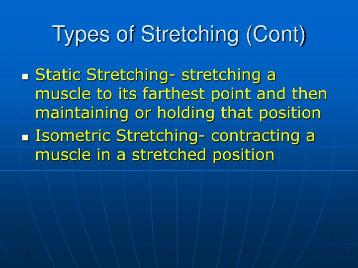 Types of Stretching (Cont)