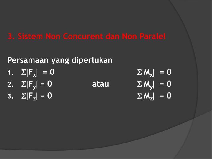 3. Sistem Non Concurent dan Non Paralel