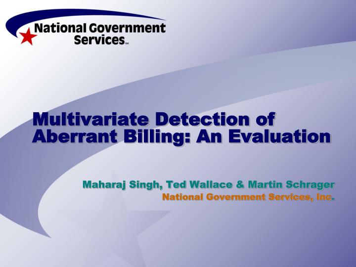 Multivariate detection of aberrant billing an evaluation