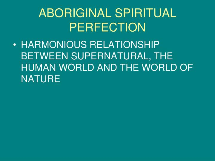 ABORIGINAL SPIRITUAL PERFECTION