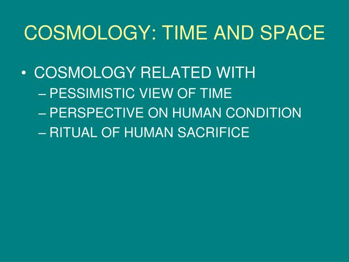 COSMOLOGY: TIME AND SPACE
