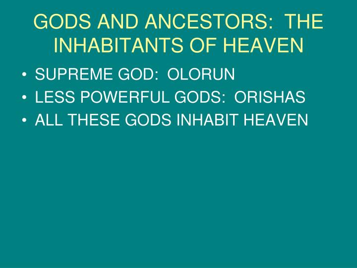 GODS AND ANCESTORS:  THE INHABITANTS OF HEAVEN