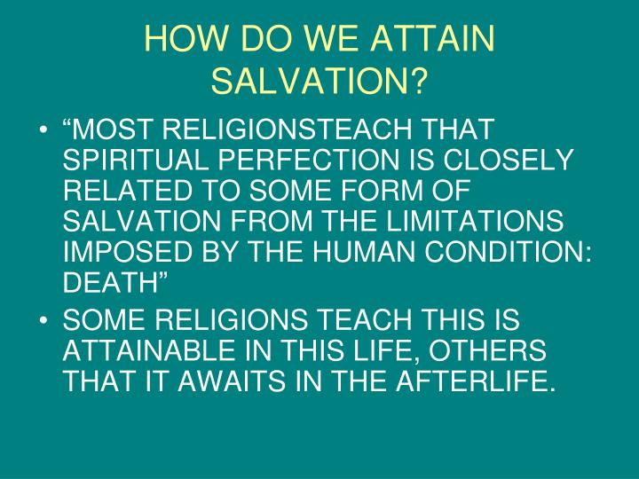 HOW DO WE ATTAIN SALVATION?