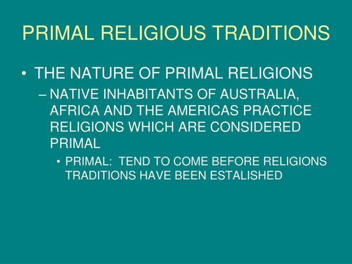 PRIMAL RELIGIOUS TRADITIONS