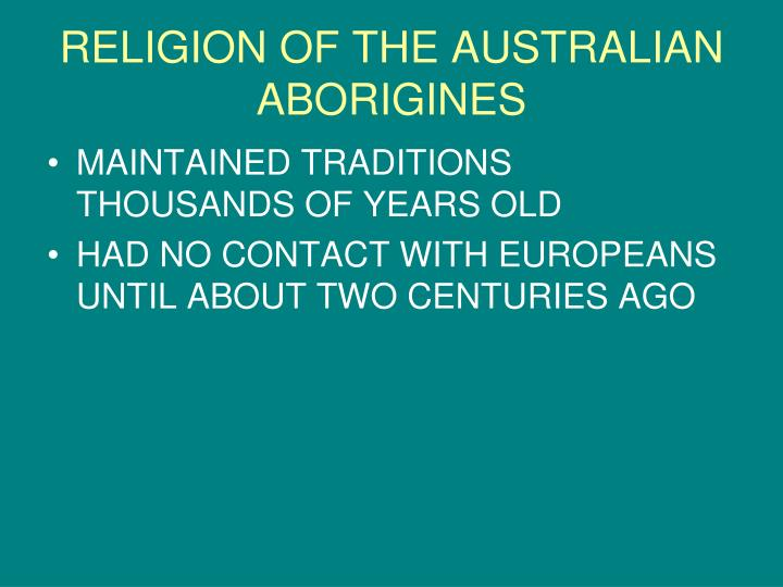 RELIGION OF THE AUSTRALIAN ABORIGINES