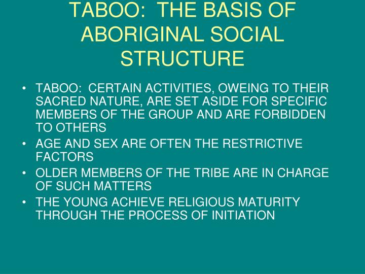 TABOO:  THE BASIS OF ABORIGINAL SOCIAL STRUCTURE