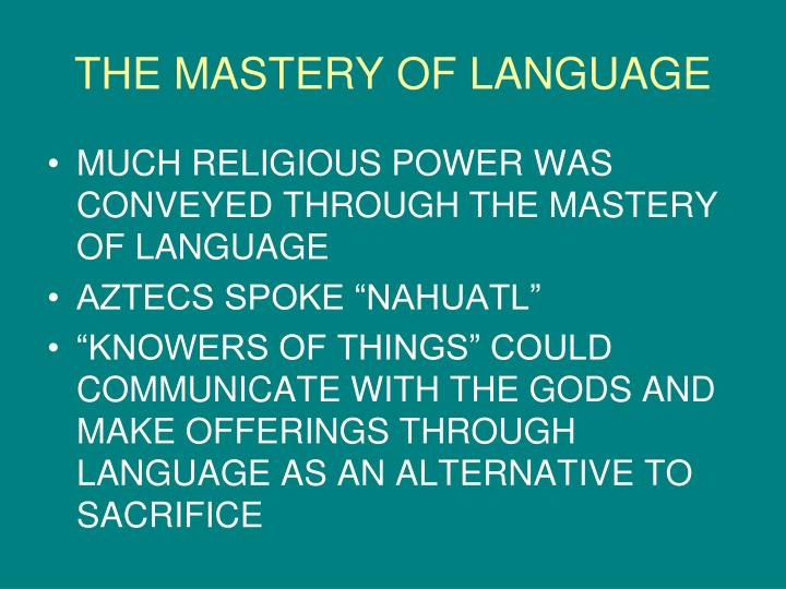 THE MASTERY OF LANGUAGE