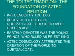 the toltec tradition the foundation of aztec religion