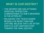 what is our destiny