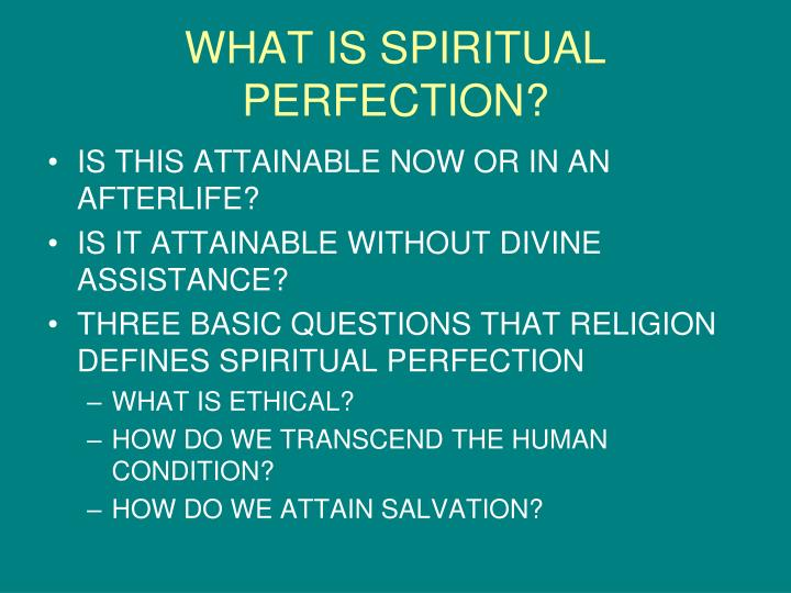 WHAT IS SPIRITUAL PERFECTION?