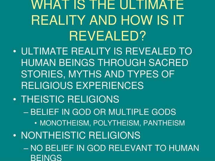 WHAT IS THE ULTIMATE REALITY AND HOW IS IT REVEALED?