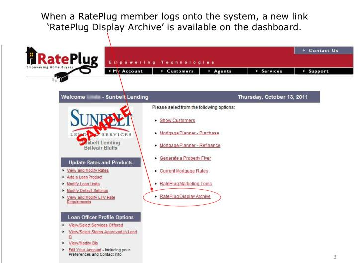 When a RatePlug member logs onto the system, a new link           'RatePlug Display Archive' is available on the dashboard.