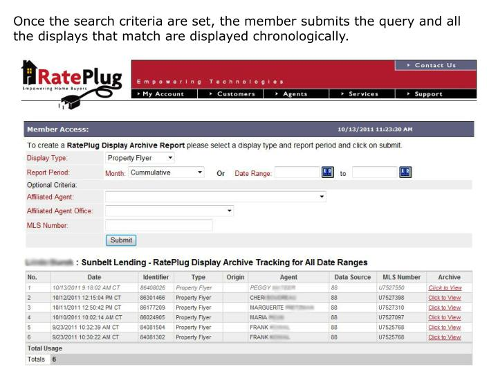 Once the search criteria are set, the member submits the query and all the displays that match are displayed chronologically.