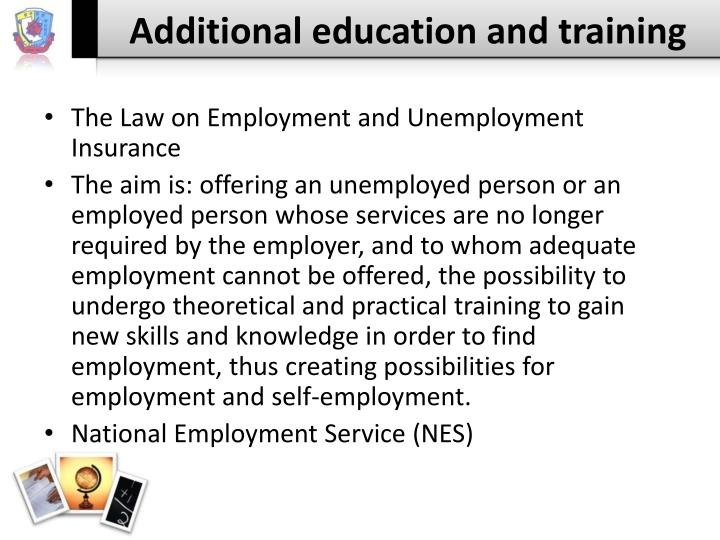Additional education and training