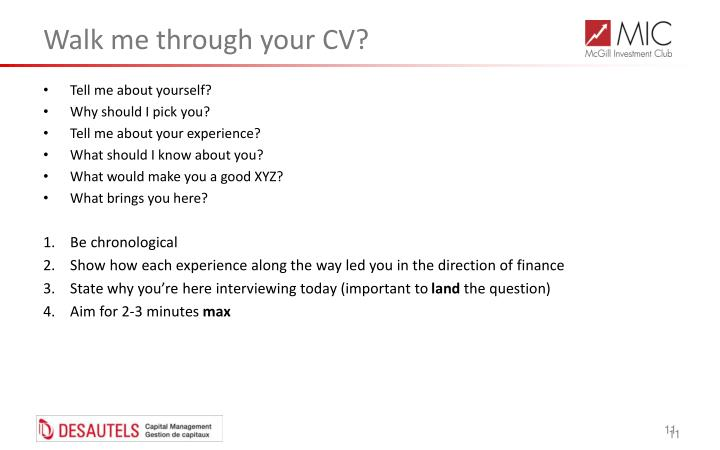 Walk me through your CV?