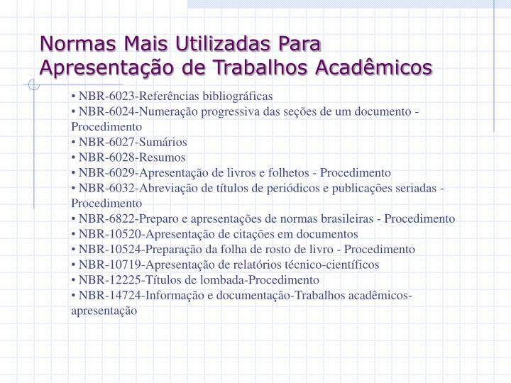 Normas Mais Utilizadas Para Apresentação de Trabalhos Acadêmicos