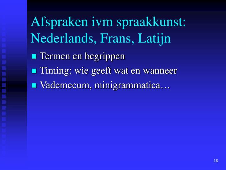 Afspraken ivm spraakkunst: Nederlands, Frans, Latijn