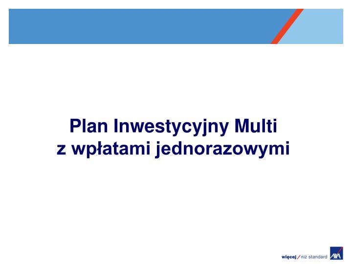 Plan Inwestycyjny Multi