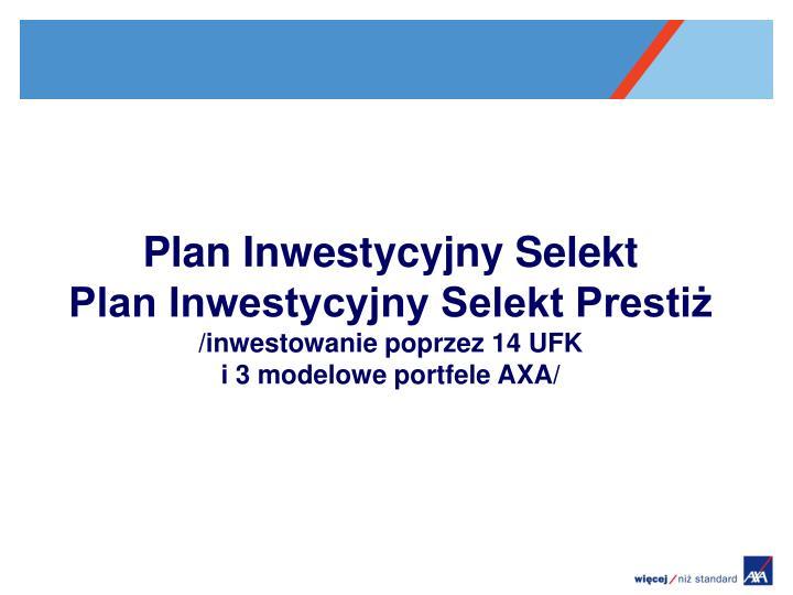 Plan Inwestycyjny Selekt