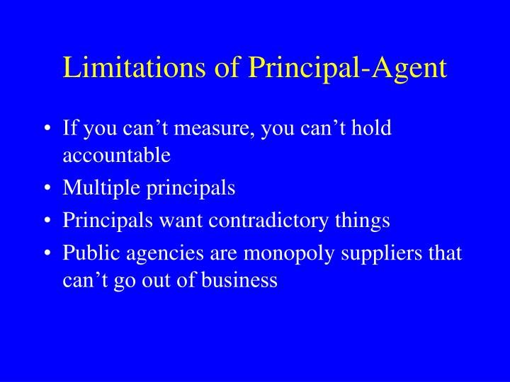 Limitations of Principal-Agent
