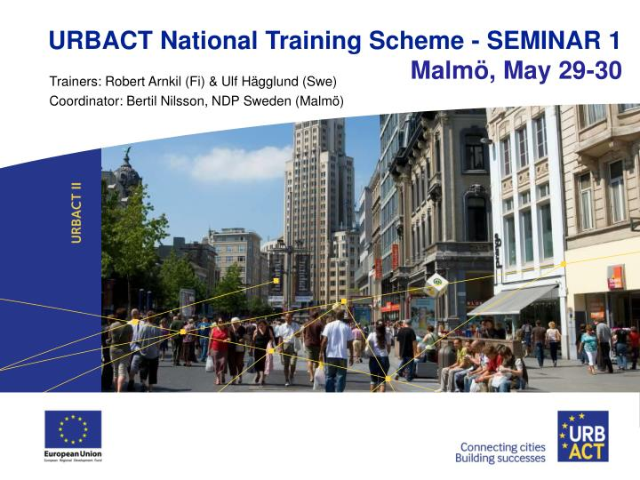 URBACT National Training Scheme - SEMINAR 1