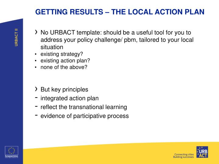 GETTING RESULTS – THE LOCAL ACTION PLAN